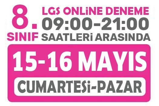 15 - 16 Mayıs Türkiye Geneli Online LGS Denemesi