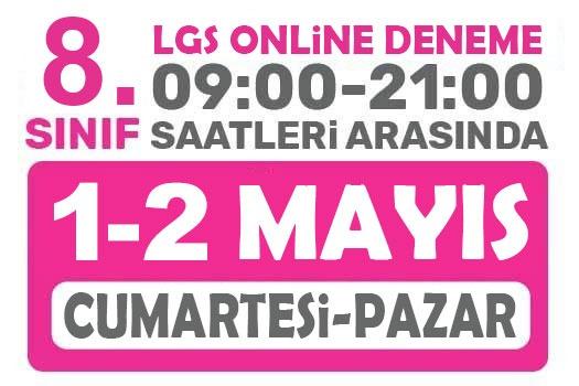 1 - 2 Mayıs Türkiye Geneli Online LGS Denemesi